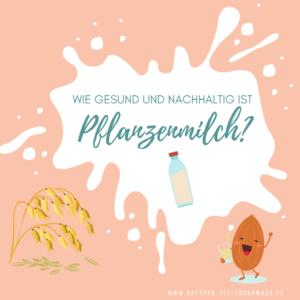 Wie gesund und nachhaltig ist Pflanzenmilch?