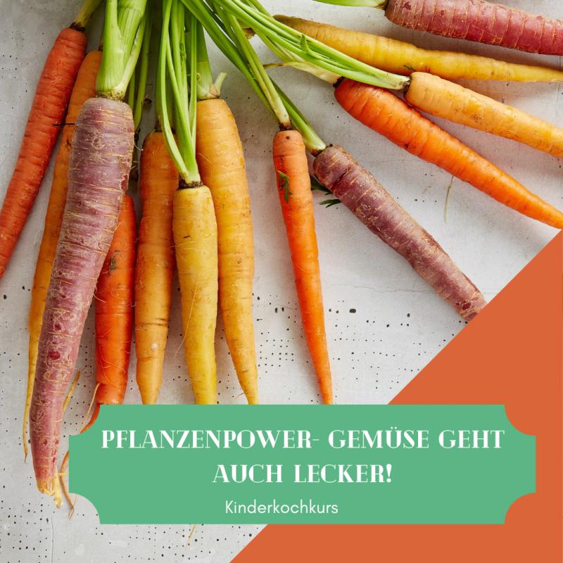 Pflanzenpower- Gemüse geht auch lecker